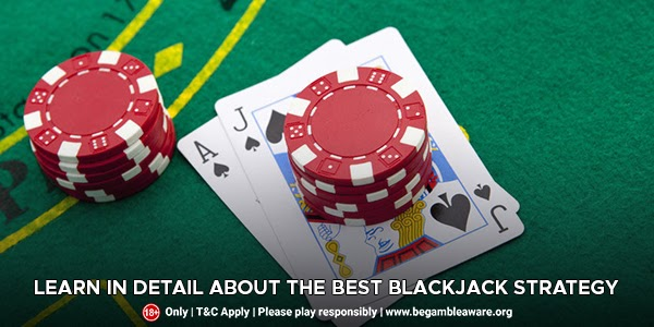 Learn-in-detail-about-the-best-Blackjack-strategy