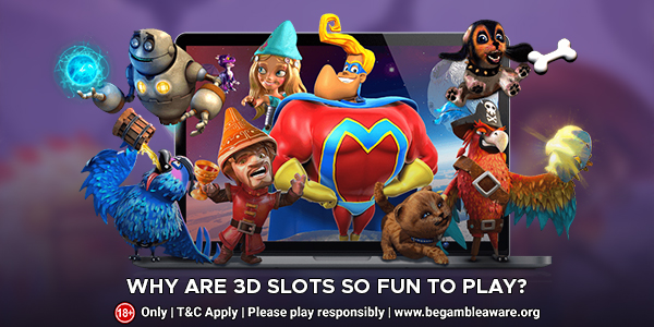 Why Are 3D Slots So Fun to Play?