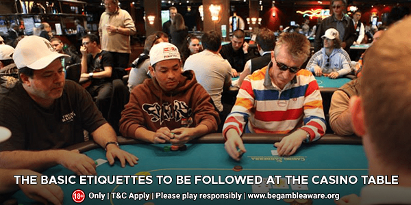 The Basic Etiquettes To Be Followed At The Casino Table