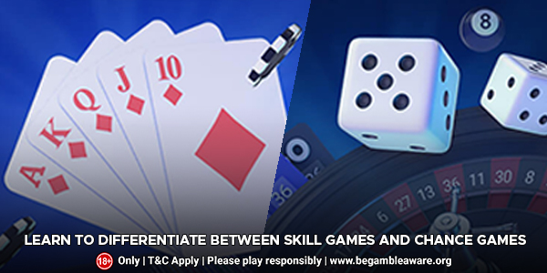 Learn To Differentiate between Skill Games and Chance Games